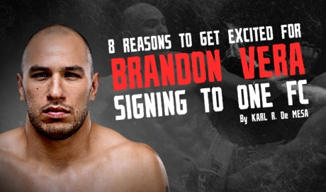 REASONS-TO-GET-EXCITED-FOR-BRANDON-VERA-SIGNING-TO-One-FC